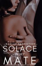 Solace in my Mate |RagLak| by dramarcastic