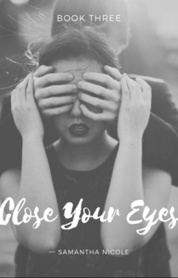 Close Your Eyes: Book Three