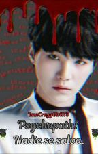 Psychopath: Nadie se salva. by ImaCrazyGirl175