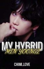 My Hybrid || Yoongi FF by chimi_love