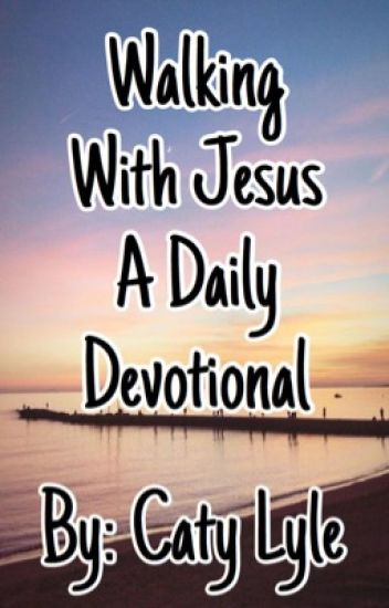 Walking With Jesus A Daily Devotional