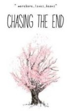 Chasing the End by sanitarynapkins