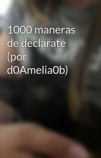 1000 maneras de declarate (por d0Amelia0b) by d0Amelia0b