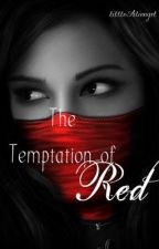 The Temptation of Red by littleAliengrl