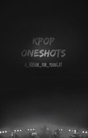 BoyXBoy Kpop Oneshots by a_HOEsok_for_yoonGAY