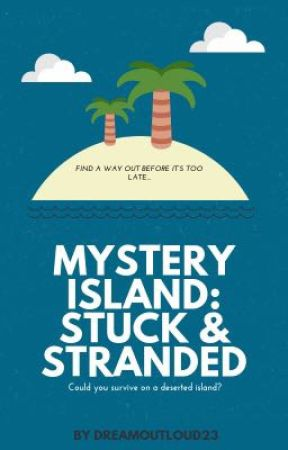 Mystery Island: Stuck & Stranded by DreamOutLoud23
