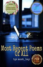 Most Recent Poems Of All by most_bay