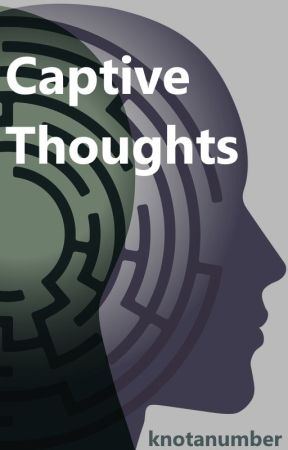 Captive Thoughts by knotanumber