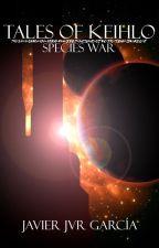 Tales of Keihlo: Species War by JVRNewTime