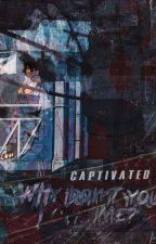 Captivated ❤ 《Sasuke Uchiha》 by Sun_Faded