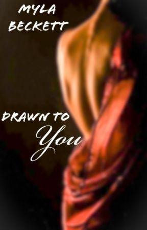 Drawn to You by Priscilla_Barrnett