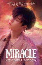 Miracle |Min Yoongi X Hyoora| ✔  by AdelynnAlicia