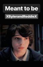 Meant To Be//Reddie/Byler by XBylerandReddieX