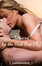 Seduced by the Bad Boy [R] (on hold due to some stuff going on) by Curious_Kitten