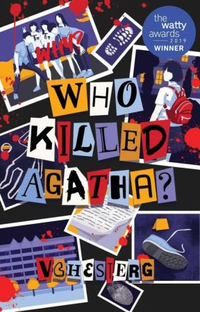 Who Killed Agatha? [#Wattys2019 Winner] by VChesterG
