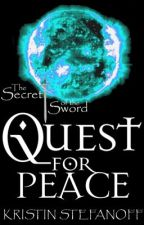 Quest for Peace (The Secret of the Sword) by MusicalAddict