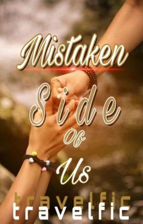 Mistaken Side Of Us by travelfic