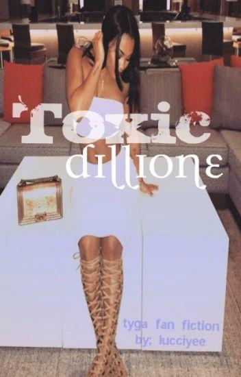 toxic dillione. | tyga >>