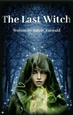 The Last Witch by Suzzie_Cotwald