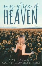 my slice of heaven by -belle-ame-