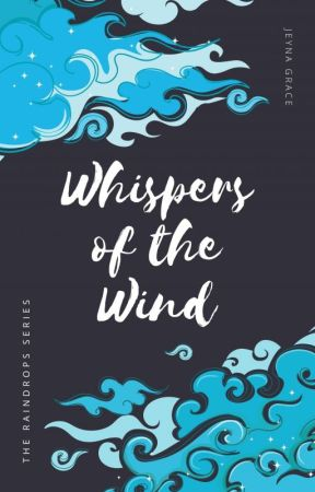 Whispers Of The Wind (The Raindrops Series Book 1) by Jeynagrace