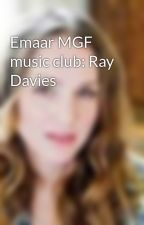 Emaar MGF music club: Ray Davies by SarahWilliams329