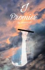 I Promise // DONGHYUK FF by abnormallynormalfan