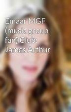 Emaar MGF (music group fan) Club: James Arthur by SarahWilliams329