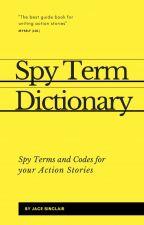 Spy Term Dictionary by jacesinclair