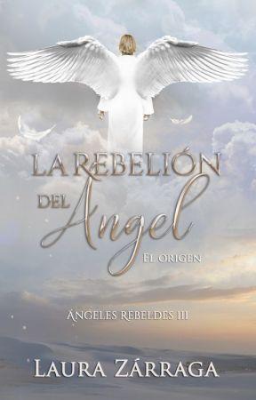 La rebelión del Ángel  by MLauraZarraga