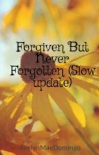 Forgiven But Never Forgotten (One Direction& ON HOLD) by AvelynMaeDomingo