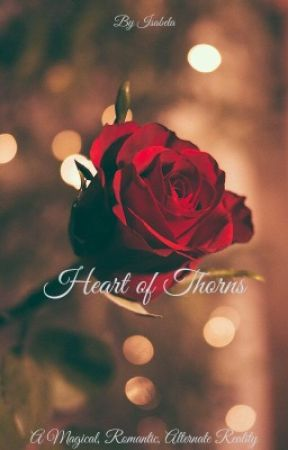 Heart of Thorns by Write_for_Life16