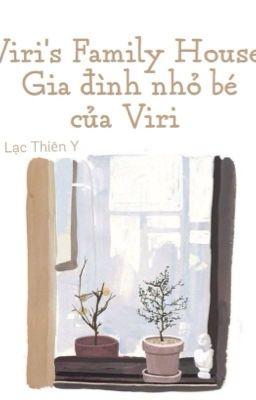 Đọc truyện [ Viri's Family House] Gia đình nhỏ của Viri