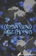 Crimson Stained Forget-Me-Nots (Kiribaku Hanahaki) by saturnsbabyboy