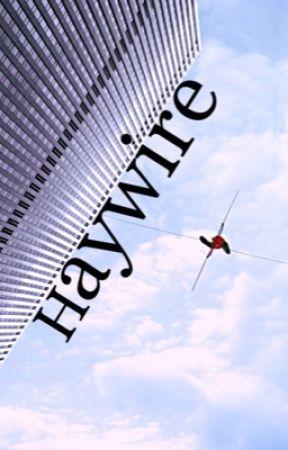 Haywire by jrob196