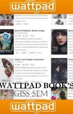 wattpad book's by Giss_Sem