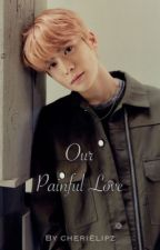Our Painful Love(Jaeyong) by thecatshallcopyme