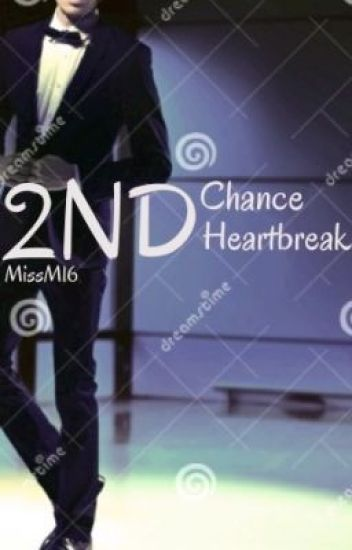 2nd Chance.. 2nd Heartbreak (My Blind Boss) COMPLETED