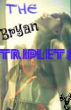 The Bryan Triplets *o* On Hold by BatmanNeedsRobin