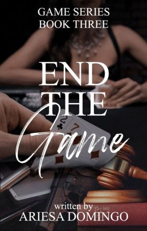 (Game Series # 3) End The Game by beeyotch