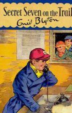 SECRET SEVEN ON THE TRAIL by Enid Blyton by boldninety