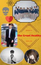 The Cruel Reality (EXO & BTS Fanfic) by bangtan_got_yas_jams