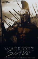 Warrior's Slave #Wattys2016 by BadRose12