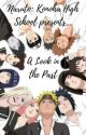A Look in the Past 《Naruto: Konoha High School》 - Book 1 by xo_aestheticvirgo