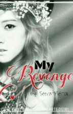 My Revenge (Short Story) COMPLETED by Seera-Mei-011