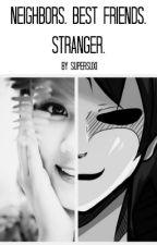 Neighbors. Best Friends. Stranger. [GermanLetsPlay] by Supersuxi