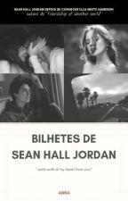 Bilhetes de Sean Hall Jordan by whygimoon