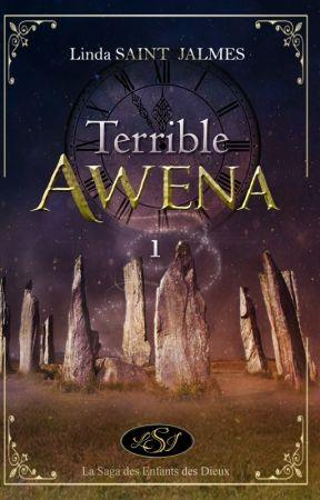 La saga des enfants des dieux : 1 - Terrible Awena by Linda-Saint-Jalmes