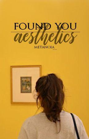 found you || aesthetics by metanoia__