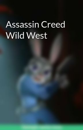 Assassin Creed Wild West Ch 4 Wattpad